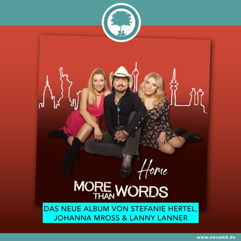 """""""HOME"""" das neue Album von More than Words (Stefanie Hertel, Lanny Lanner und Johanna Mross)"""